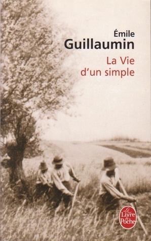 La Vie dun simple  by  Emile Guillaumin
