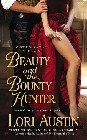 Beauty and the Bounty Hunter (Once Upon a Time in the West, #1)  by  Lori Austin