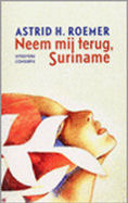 Neem mij terug Suriname Astrid Roemer