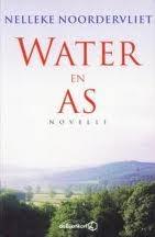 Water en as  by  Nelleke Noordervliet