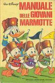 Manuale delle Giovani Marmotte  by  Walt Disney Company