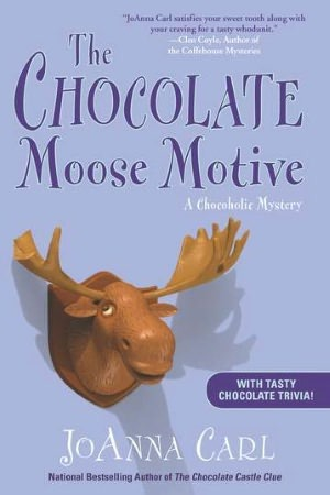 The Chocolate Moose Motive (A Chocoholic Mystery, #12) JoAnna Carl