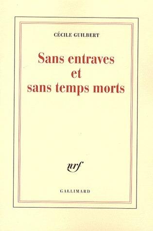 Sans Entraves Et Sans Temps Morts Cécile Guilbert