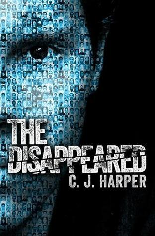 The Disappeared (The Disappeared #1)  by  C.J. Harper
