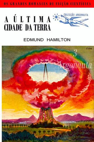 A Última Cidade da Terra  by  Edmond Hamilton