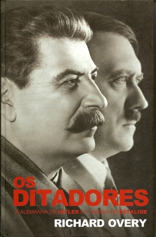 Os Ditadores  by  Richard Overy