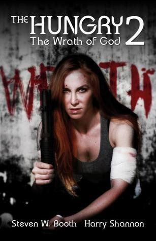 The Wrath of God (The Hungry, #2)  by  Steven W. Booth