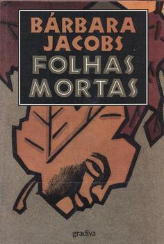 Folhas Mortas Bárbara Jacobs