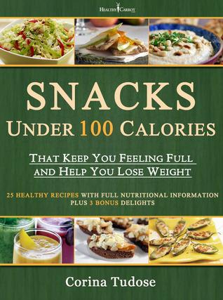 Snacks Under 100 Calories That Keep You Full Corina Tudose