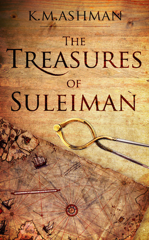 The Treasures of Suleiman (The India Sommers Mysteries, #2)  by  K.M. Ashman
