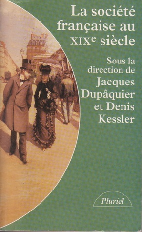 La société française au XIXe siècle  by  Jacques Dupâquier
