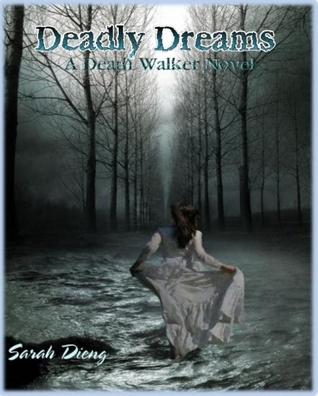 Deadly Dreams (Death Walker, #1) Sarah Dieng