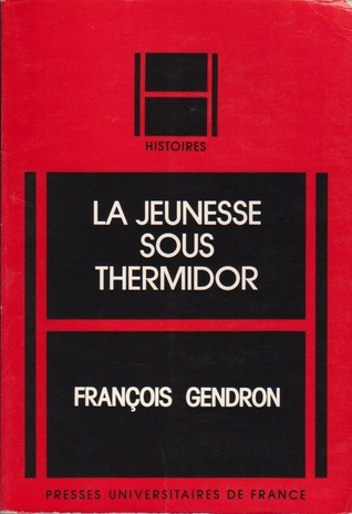 La Jeunesse sous Thermidor François Gendron