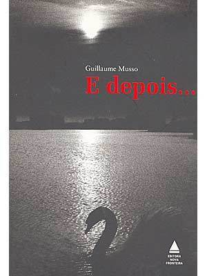 E depois...  by  Guillaume Musso