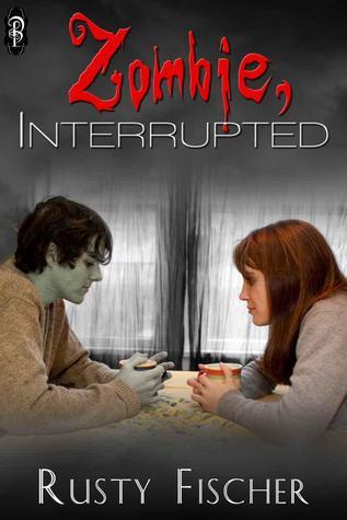 Zombie, Interrupted (Reanimated Readz, #1) Rusty Fischer