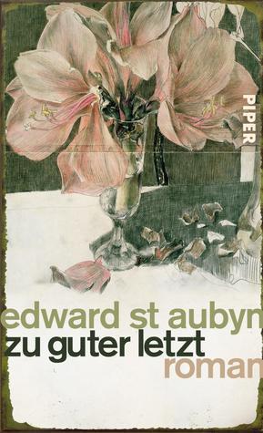 Zu guter Letzt  by  Edward St. Aubyn