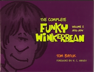 The Complete Funky Winkerbean 1972-1974 Tom Batiuk