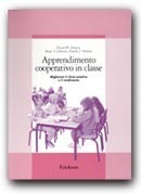 Apprendimento Cooperativo in classe: migliorare il clima emotivo e il rendimento.  by  David W. Johnson