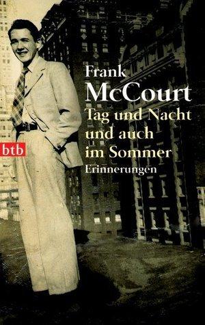 Tag und Nacht und auch im Sommer  by  Frank McCourt