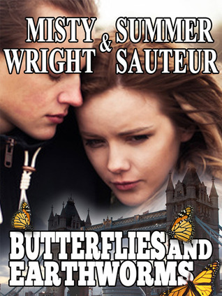 Butterflies and Earthworms  by  Misty Wright