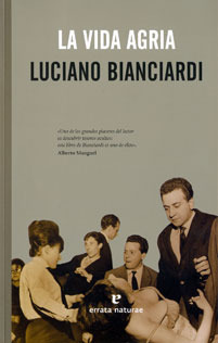La vida agria Luciano Bianciardi