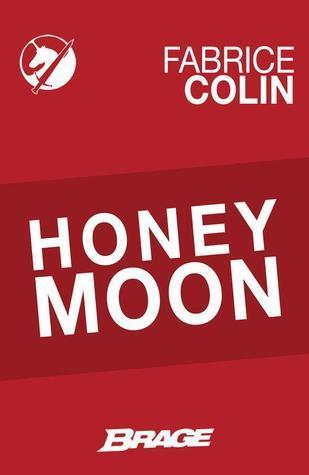 Honey Moon  by  Fabrice Colin
