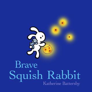 Brave Squish Rabbit Katherine Battersby