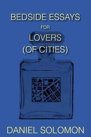 Bedside Essays for Lovers Daniel Solomon