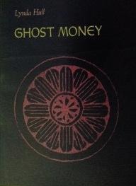 Ghost Money  by  Lynda Hull