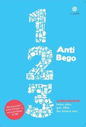 123 Anti Bego  by  Arief Ashiddiq (@alienstartrek)
