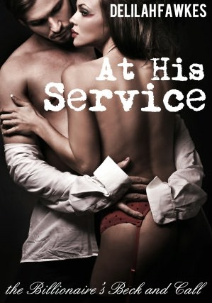 At His Command (The Billionaires Beck and Call, #1.3)  by  Delilah Fawkes