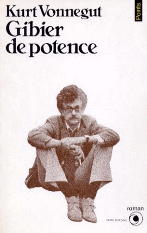 Gibier de Potence  by  Kurt Vonnegut