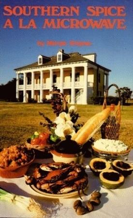 Southern Spice a la Microwave Marjorie Brignac