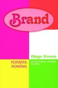 Brand. Popārta romāns Oleg Sivun