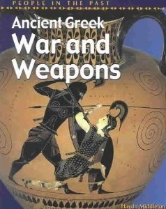 Ancient Greek War and Weapons  by  Haydn Middleton