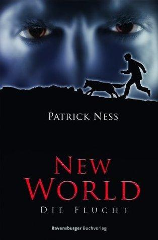 Die Flucht (Chaos Walking, #1) Patrick Ness