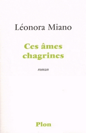 Ces âmes chagrines  by  Léonora Miano