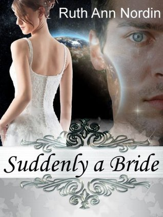 Suddenly a Bride (Across the Stars, #1)  by  Ruth Ann Nordin