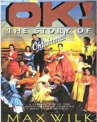 "OK!: The Story Of ""Oklahoma!"" Max Wilk"