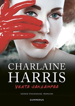 Verta sakeampaa (Sookie Stackhouse #5)  by  Charlaine Harris