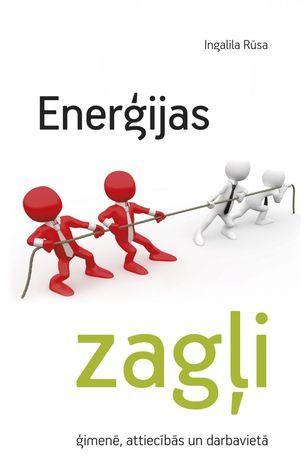 Enerģijas zagļi ģimenē, attiecībās un darbavietā  by  Ingalill Roos