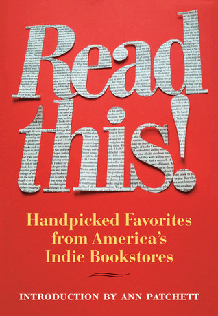 Read This!: Handpicked Favorites from Americas Indie Bookstores  by  Hans Weyandt