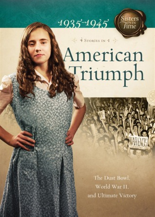 American Triumph: The Dust Bowl, World War II, and Ultimate Victory  by  Susan Martins Miller