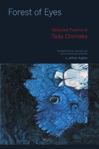 Forest of Eyes: Selected Poems of Tada Chimako, Translated from the Japanese  by  Tada Chimako