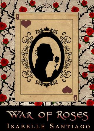 War of Roses  by  Isabelle Santiago