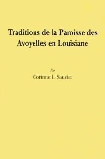 Traditions de la Paroisse des Avoyelles en Louisiane Corinne L. Saucier