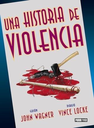 Una historia de violencia John Wagner