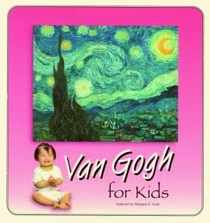Van Gogh for Kids  by  Margaret E. Hyde