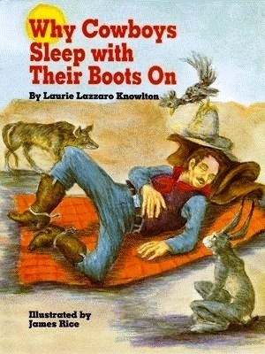 Why Cowboys Sleep with Their Boots on Lazzaro Knowlton
