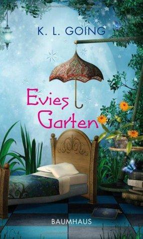 Evies Garten  by  K.L. Going